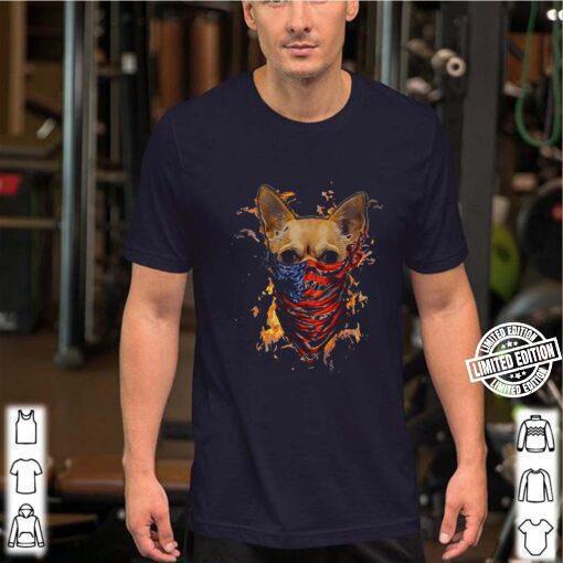 Chihuahua Mask American flag and fire Covid-19 shirt