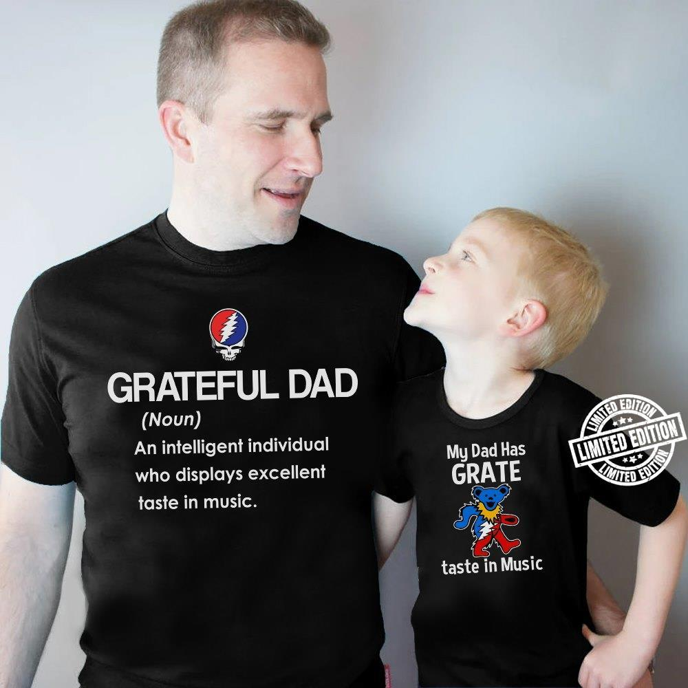 Greateful dad an intelligent individual who displays excellent taste in music My dad has grate taste in music shirt
