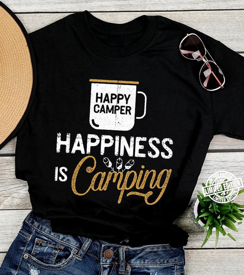 Happiness is camping shirt