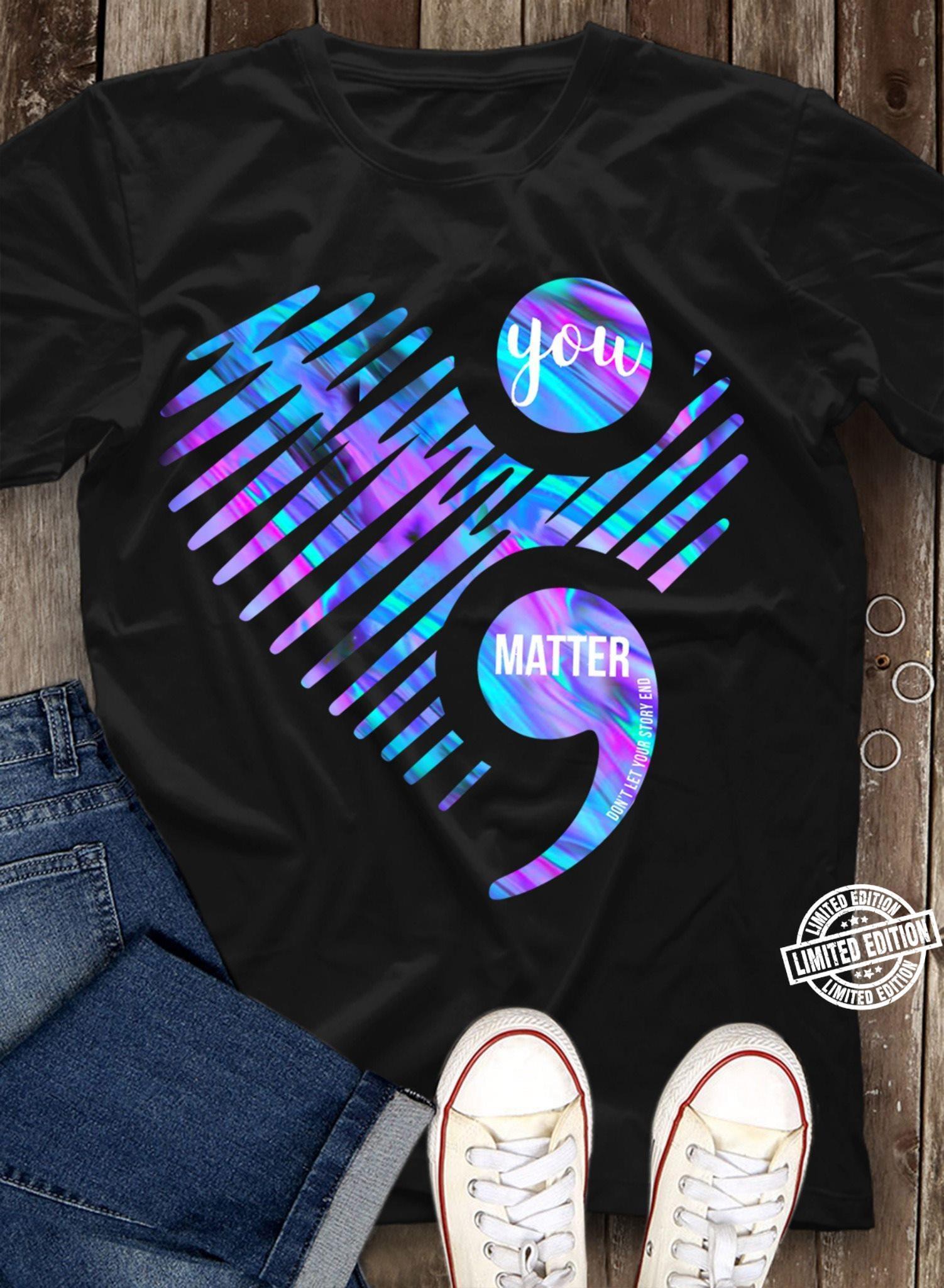 Heart you matter shirt