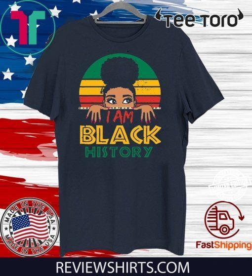 I Am Black History And I Am Black Every Month Women 2020 T-Shirt