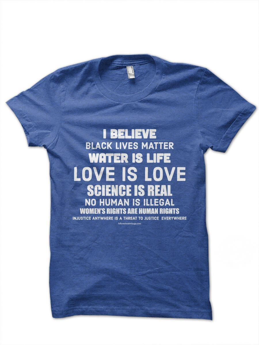 I believe black lives matter water is life love is love shirt