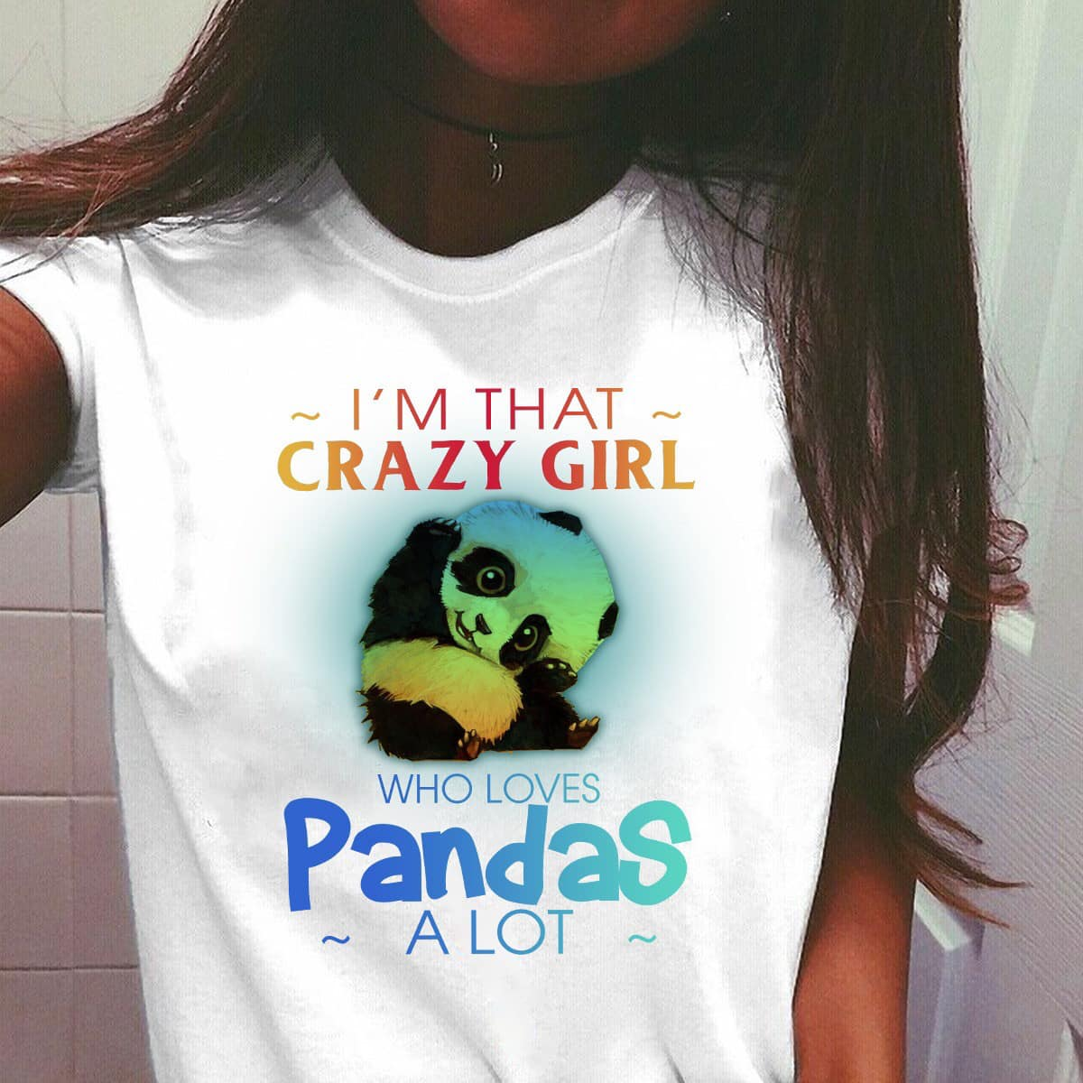 I'm that crazy girl who loves pandas a lot shirt