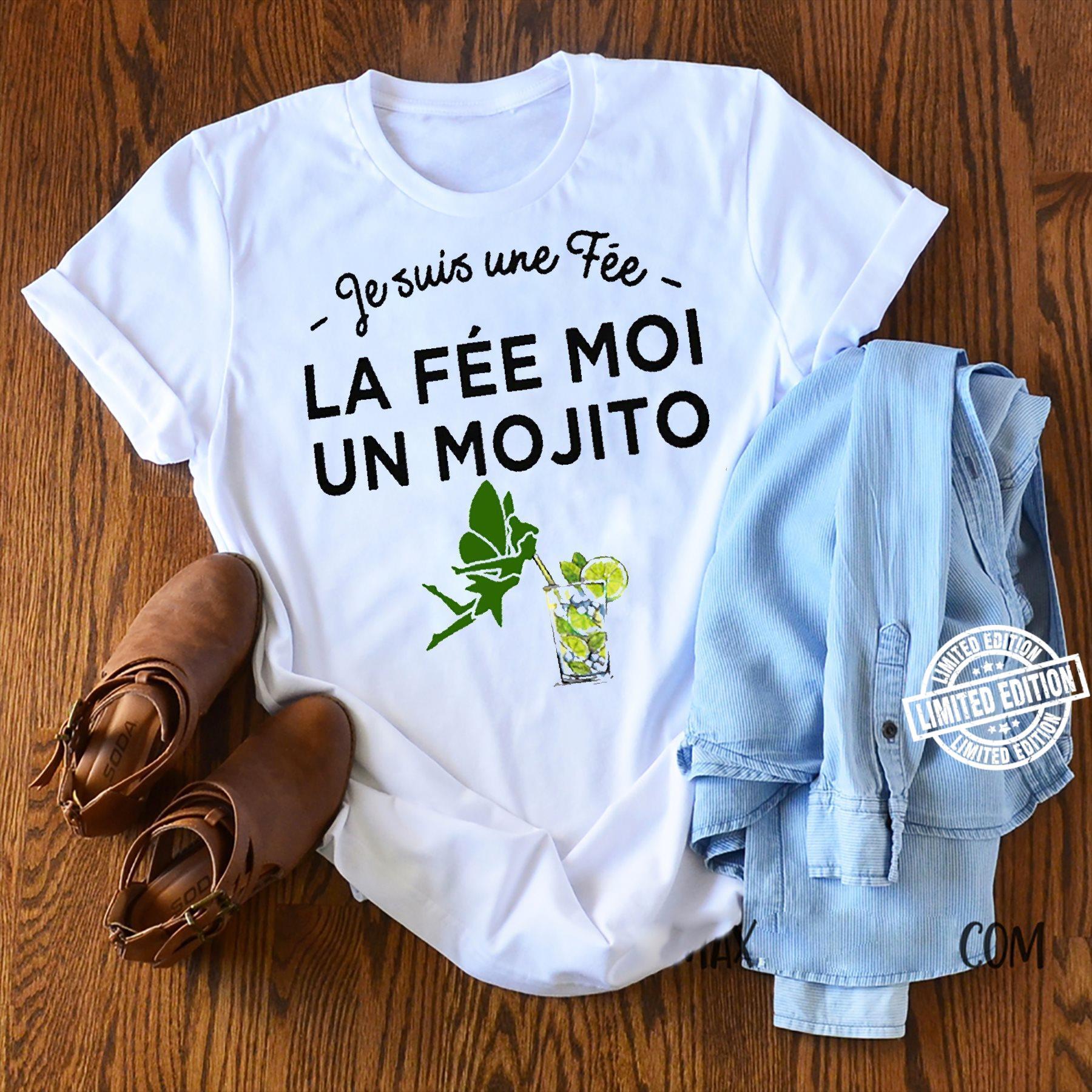 Je suis une fee la fee moi un mojito shirt