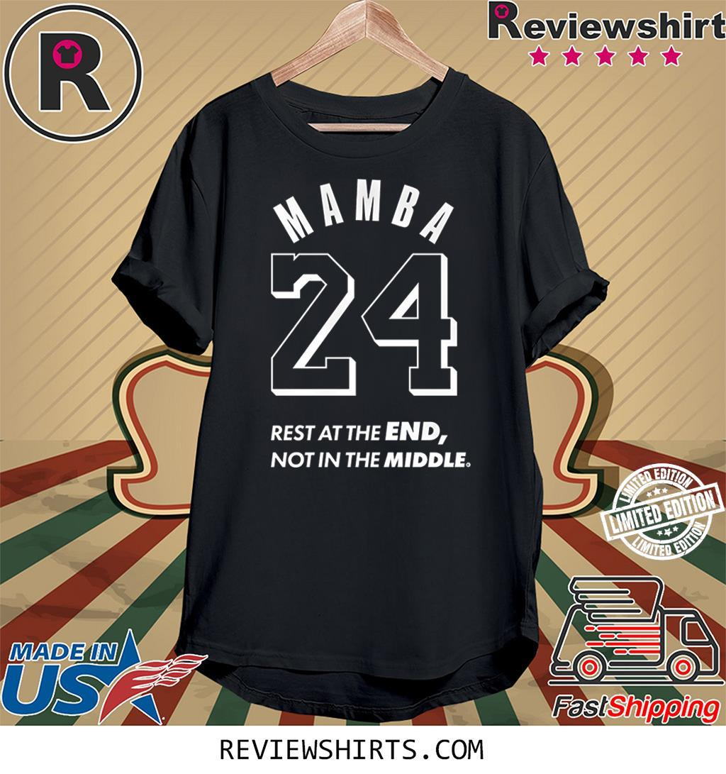 Kobe Rest at The End Not in The Middle Mamba 24 Memorial 2020 Shirt