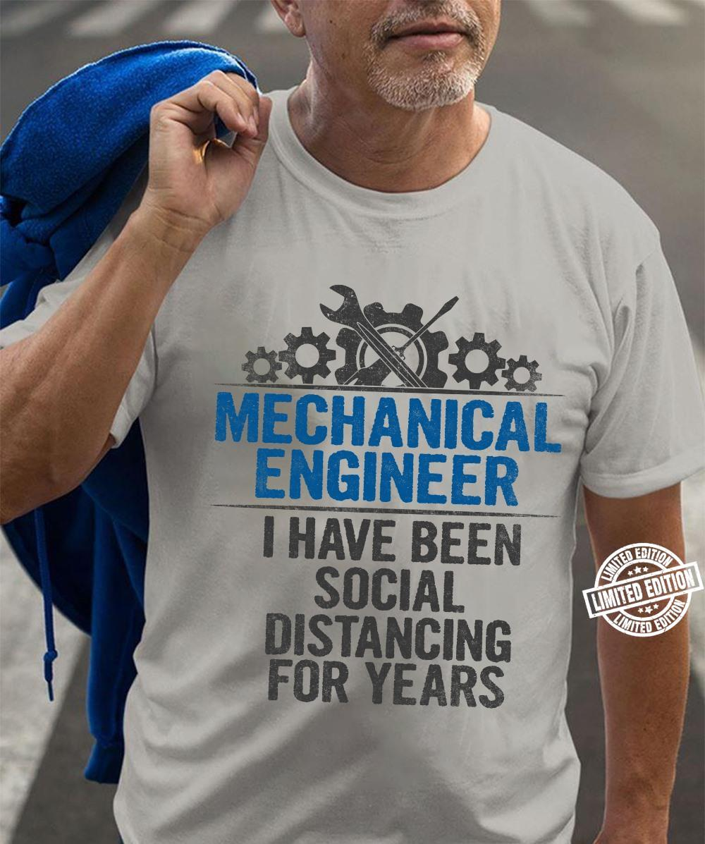 Mechanical engineer I have been social distancing shirt