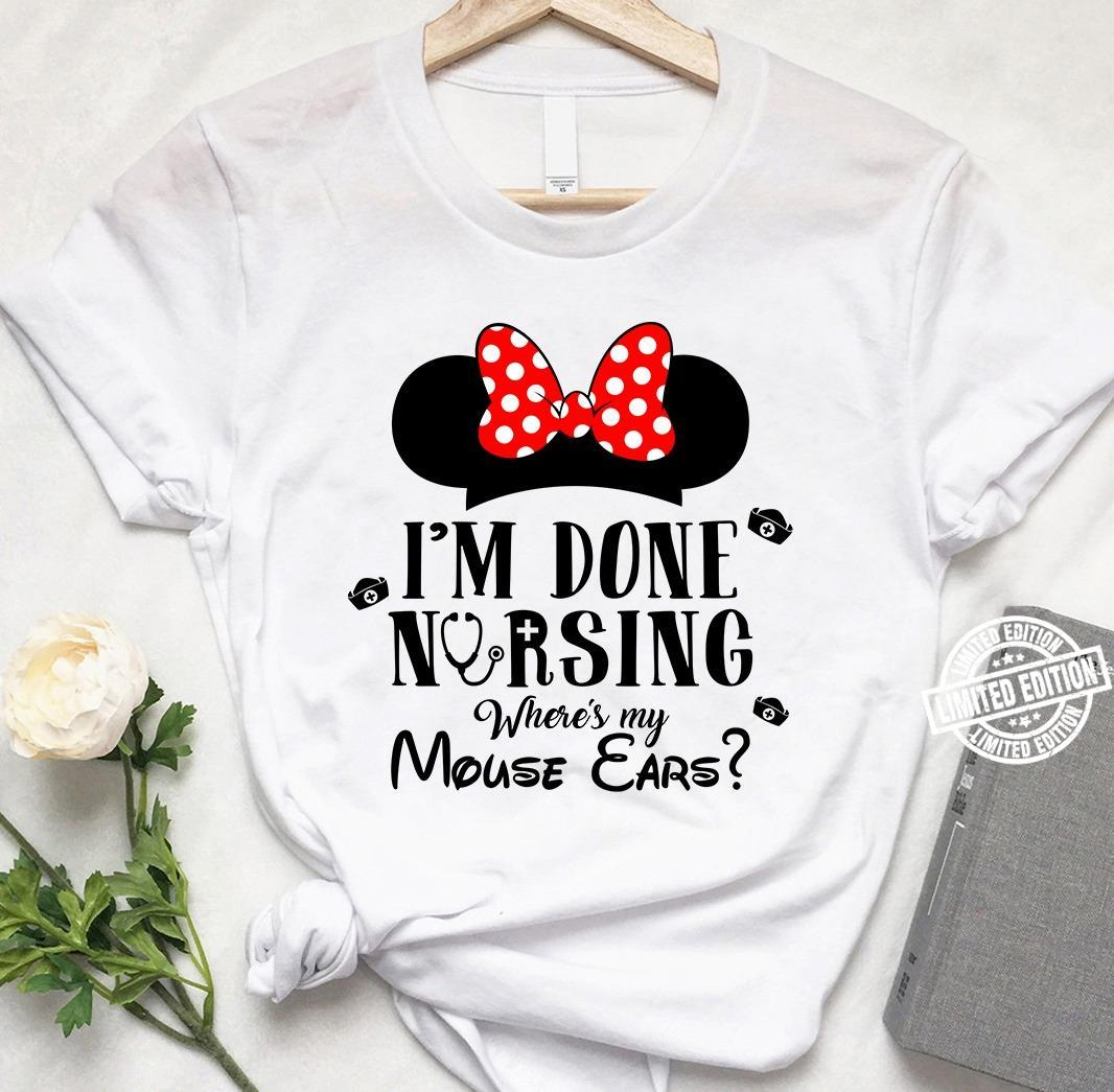 Mickey I'm done nursing where's my mouse ears shirt