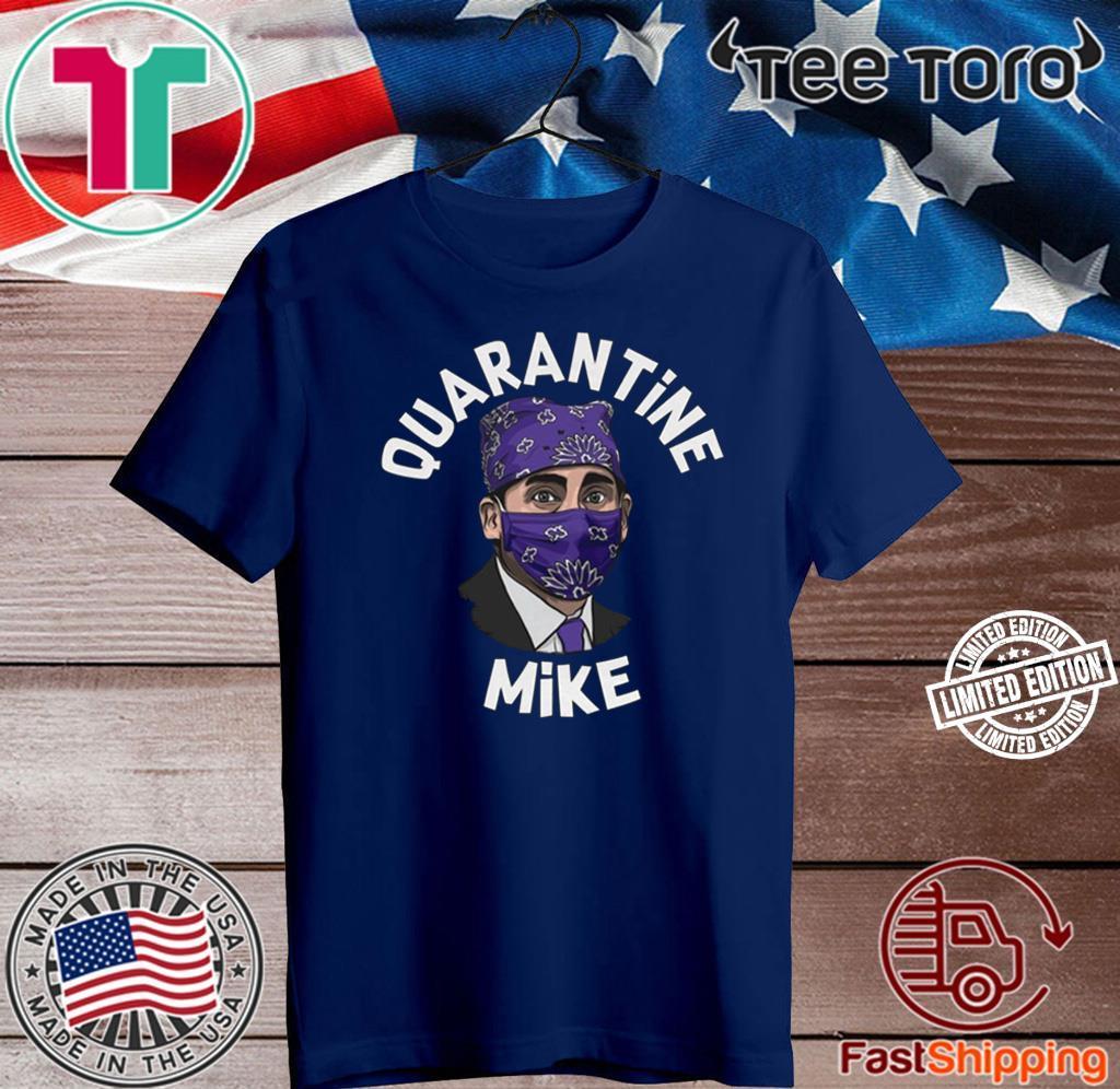 Quarantine Mike Shirt